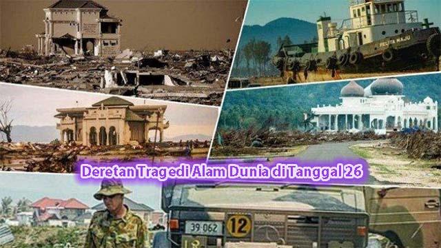 Deretan Tragedi Alam Dunia di Tanggal 26