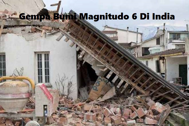 Gempa Bumi Magnitudo 6 Di India